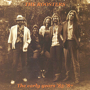 The Roosters - The Early Years